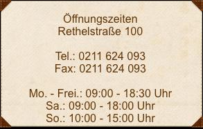 Öffnungszeiten-Rethelstraße